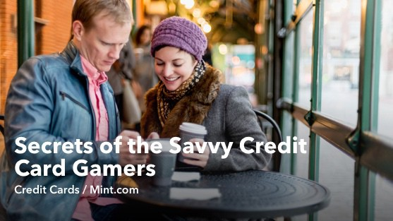 Secrets of the Savvy Credit Card Gamers