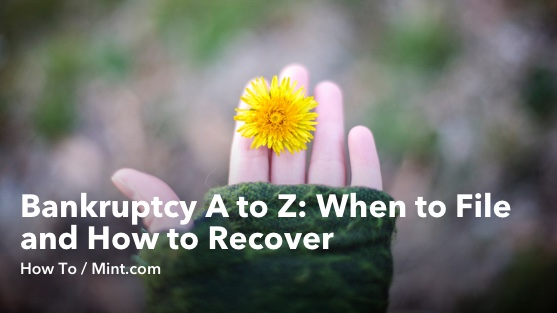 Bankruptcy A to Z: When to File and How to Recover