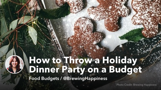 How to Throw a Holiday Dinner Party on a Budget