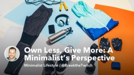 Own Less, Give More: A Minimalist's Perspective on Contentment