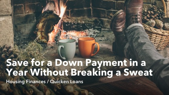 Save for a Down Payment in a Year Without Breaking a Sweat