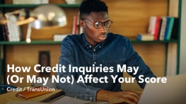 How credit inquiries may (or may not) affect your credit score.