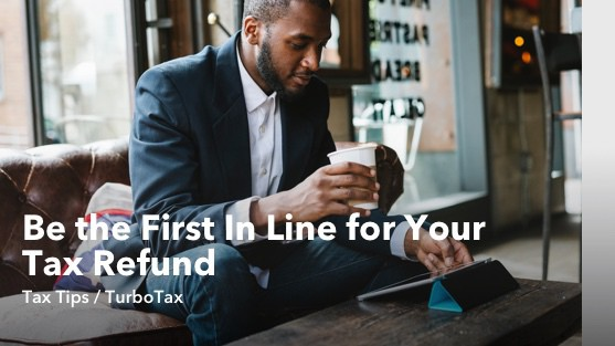 Be the First In Line for Your Tax Refund