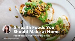 5 Health Foods You Should Make at Home