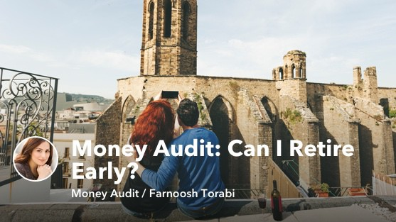 Money Audit: Can I Retire Early