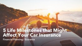 5 Life Milestones that Might Affect Your Car Insurance