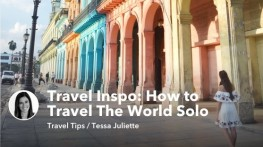 Travel Inspo: How to Travel The World Solo