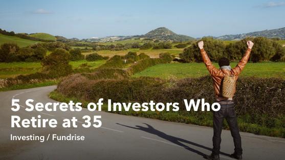 5 Secrets of Investors Who Retire at 35