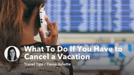 What To Do If You Have to Cancel a Vacation