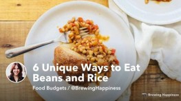 Budget Meals: 6 Unique Ways to Eat Beans and Rice