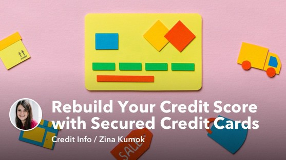 Rebuilding Your Credit Score: A Guide to Secured Credit Cards