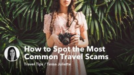 How to Spot and Avoid the Most Common Travel Scams