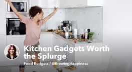New Graduates: Kitchen Gadgets Worth the Splurge