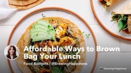 Healthy And Affordable Ways to Brown Bag Your Lunch