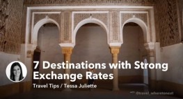 7 Destinations with Strong Exchange Rates for US Travelers
