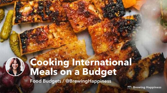 Cooking International Meals on a Budget