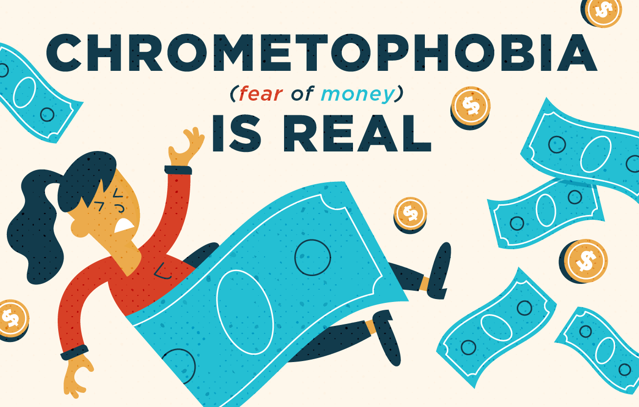 Chrometophobia is the fear of money.