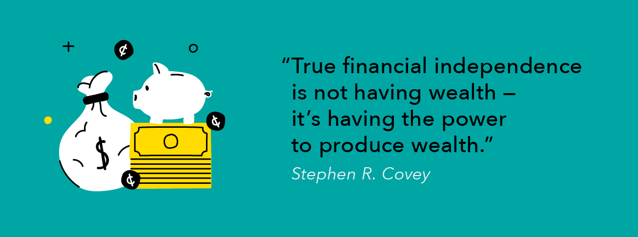 Quote by Stephen R. Covey about financial independence
